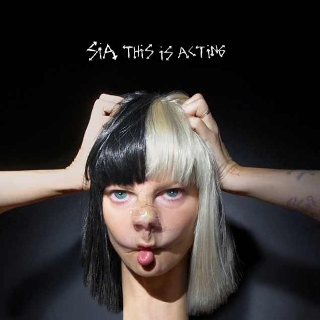 Sia To Release New Album, This Is Acting | The Label